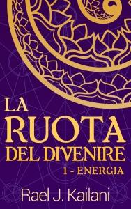 Copertina La Ruota del Divenire - Rael J. Kailani